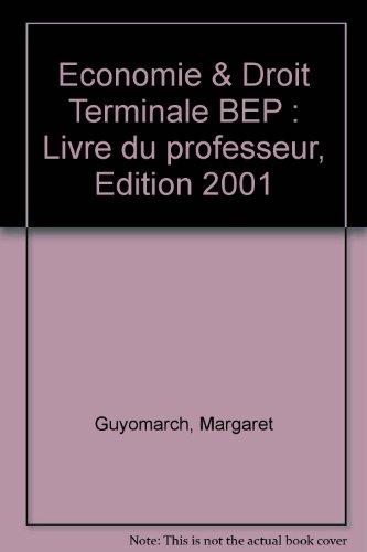 Economie & Droit Terminale BEP : Livre du professeur, Edition 2001
