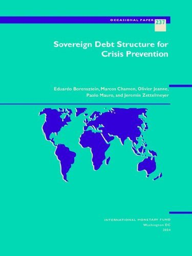 Sovereign Debt Structure For Crisis Prevention (S237Ea) (Occasional Paper (Intl Monetary Fund)) by Eduardo Borensztein (2005-01-30) par Eduardo Borensztein;Marcos Chamon;Olivier Jeanne;Paolo Mauro;Jeromin Zettelmeyer