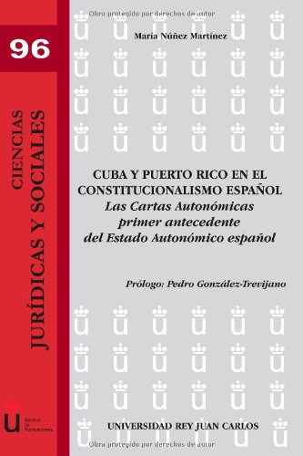 Cuba Y Puerto Rico En El Constitucionalismo Español (Ciencias Jurídicas y Sociales)