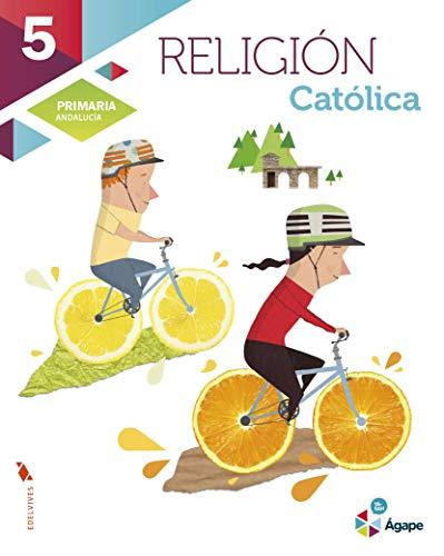 Religión Católica 5º Primaria - Andalucia (Ágape)