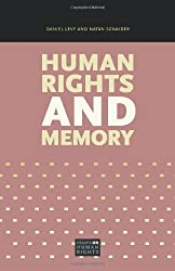 Human Rights and Memory (Essays on Human Rights) by Daniel Levy (2014-03-15)