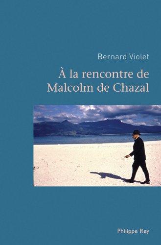 A la rencontre de Malcolm de Chazal par Bernard Violet
