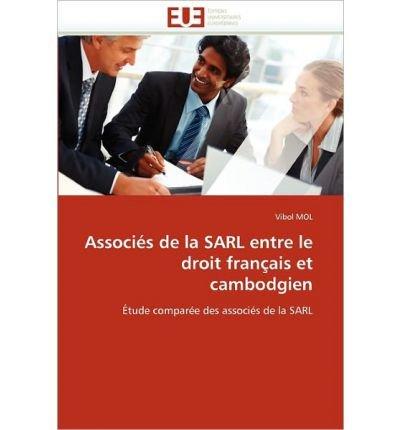 Associ?'s de La Sarl Entre Le Droit Fran Ais Et Cambodgien (Paperback)(French) - Common