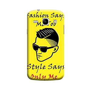 MakemyCase Samsung Core 8262 Fashion Says Me too Style Says Only Me 3D Matte Finishing Printed Designer Hard Back Case Cover (Yellow)