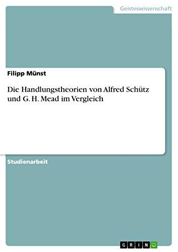 Die Handlungstheorien von Alfred Schütz und G. H. Mead im Vergleich
