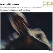 Levinas: La Métamorphose (Eine Oper über das Werk von Franz Kafka)