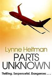 Parts Unknown by Lynne Heitman (2002-03-07)