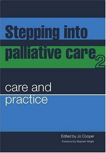 Stepping Into Palliative Care: Care And Practice V. 2 por Jo Cooper
