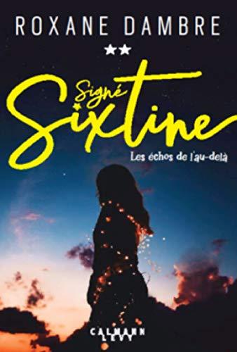 Signé Sixtine tome 2 - Les échos de l'au-delà par Roxane Dambre