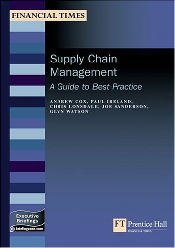 Supply Chain Management: A Guide to Best Practice (MB Finance) by Andrew Cox (2003-02-20)