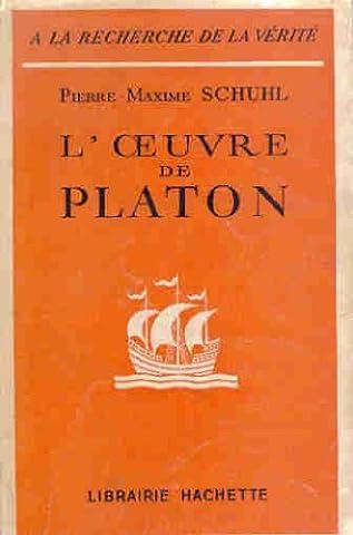 Pierre Maxime Schuhl - Pierre-Maxime Schuhl,... L'Oeuvre de Platon : .