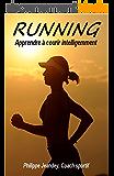 RUNNING: Apprendre à courir intelligemment