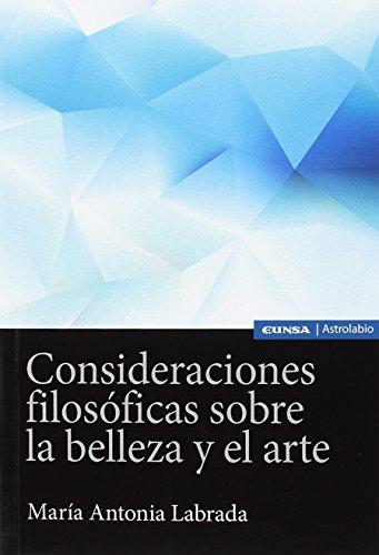 CONSIDERACIONES FILOSÓFICAS SOBRE LA BELLEZA Y EL ARTE (Astrolabio Filosofía)