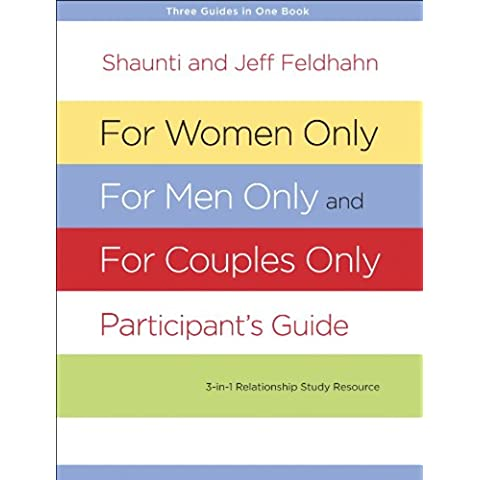 For Women Only, For Men Only, and For Couples Only Participant's Guide: Three-in-One Relationship Study