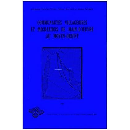 Communautés villageoises et migrations de main-d'oeuvre au Moyen-Orient (Contemporain publications)