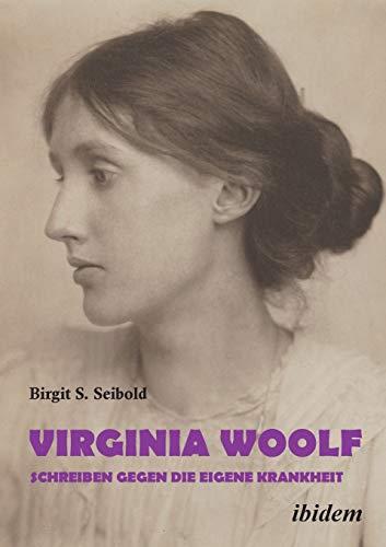 Cover »Virginia Woolf – Schreiben gegen die eigene Krankheit«