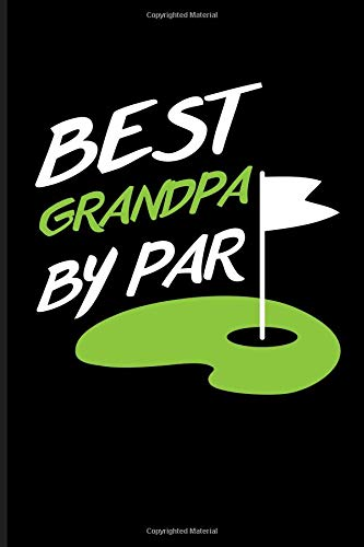 Best Grandpa By Par: Golf Journal Notebook por Eve Emelia