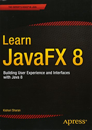 Learn JavaFX 8: Building User Experience and Interfaces with Java 8 por Kishori Sharan