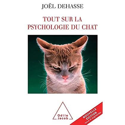 Tout sur la psychologie du chat (VIE PRATIQUE)