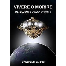 Vivere o Morire (1): Betelgeuse o Alfa Orionis