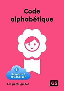 Code alphabétique GS (French Edition) di [Mirgalet, Frédérique]