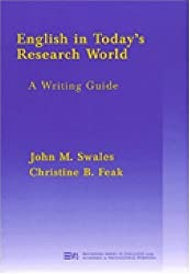 English in Today's Research World: A Writing Guide (Michigan Series in English for Academic & Professional Purposes) by John M. Swales (2000-12-20)