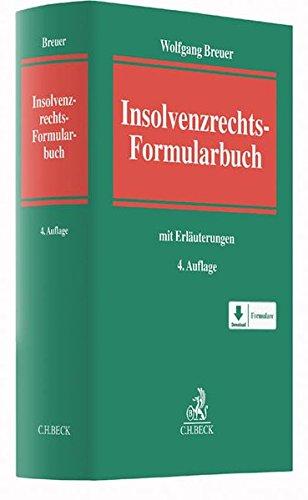 Insolvenzrechts-Formularbuch: mit Erläuterungen