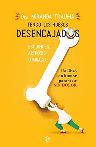 Tengo los huesos desencajados (Spanish Edition)