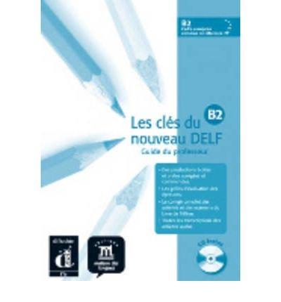 Les Cles Du Nouveau Delf: Livre Du Professeur B2 + CD (Mixed media product)(French) - Common
