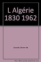 Algérie : 1830-1962