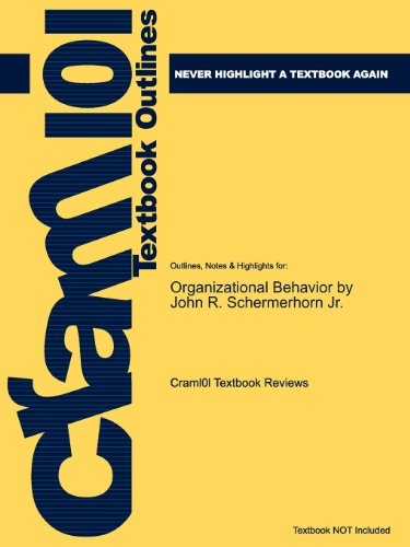 Studyguide for Organizational Behavior by Jr., ISBN 9780470294413 (Cram101 Textbook Outlines)