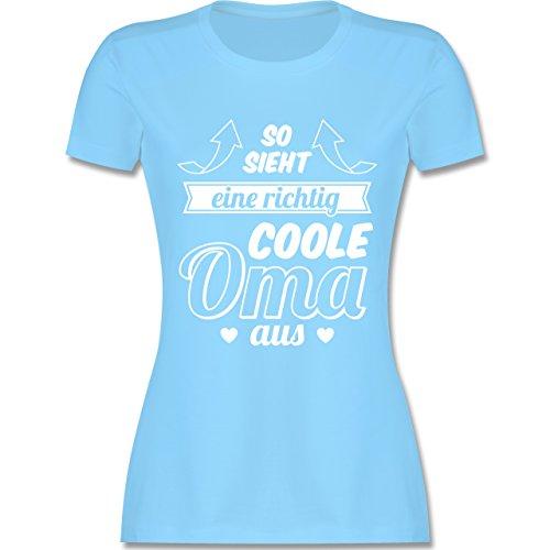 Shirtracer Oma - So Sieht eine Richtig Coole Oma Aus - Damen T-Shirt Rundhals Hellblau