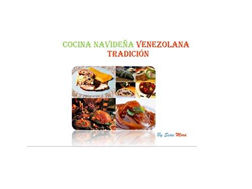 Cocina navideña venezolana: Tradicion tomo 1 (Recetas navideñas)