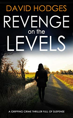 REVENGE ON THE LEVELS a gripping crime thriller full of suspense (Detective Kate Hamblin mystery Book 2) by [HODGES, DAVID]