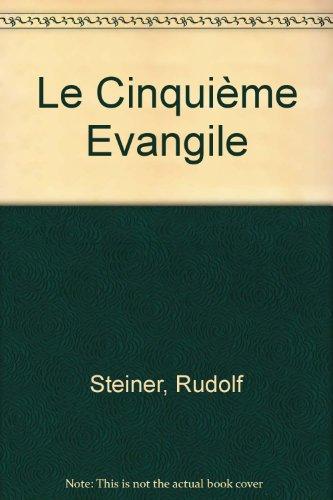 Le cinquième Evangile. Cinq conférences prononcées à Christiana Oslo du 1er au 6 octobre 1913 par Rudolf Steiner