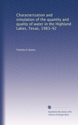 Characterization and simulation of the quantity and quality of water in the Highland Lakes, Texas, 1983-92
