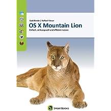 OS X Mountain Lion 10.8: Einfach, wirkungsvoll und effizient nutzen