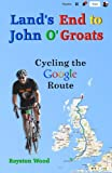 Land's End to John O'Groats - Cycling the Google Route: Roy's Mad Adventure
