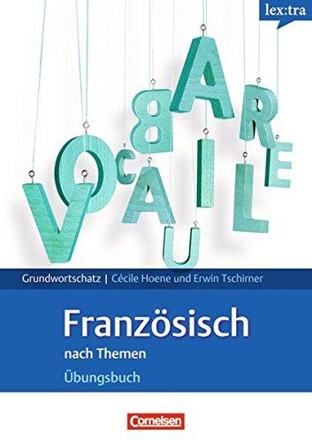 Lextra - Französisch nach Themen. Übungsbuch. Grundwortschatz