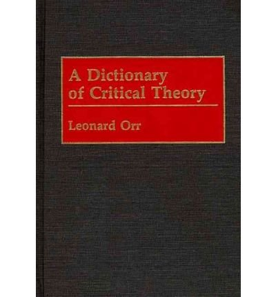 By Leonard Orr ( Author ) [ Dictionary of Critical Theory By Dec-1991 Hardcover