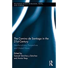 The Camino de Santiago in the 21st Century: Interdisciplinary Perspectives and Global Views