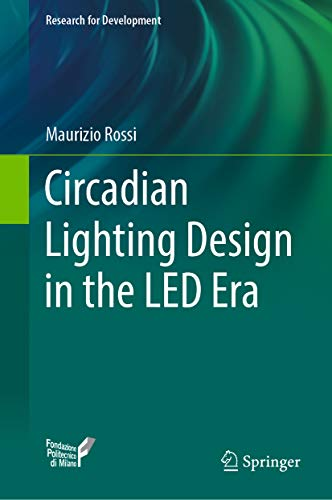 circadian lighting design in the led era (research for development) (english edition)