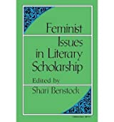 By Shari Benstock ( Author ) [ Feminist Issues in Literary Scholarship By Jun-1987 Paperback