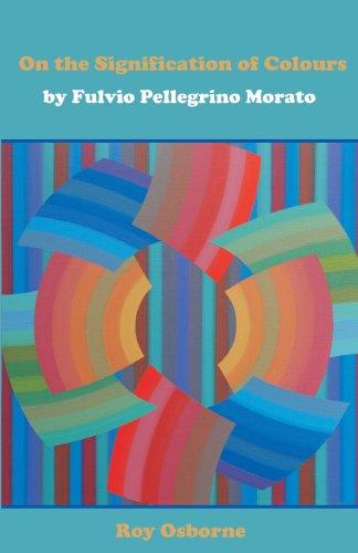 On the Signification of Colours / Del Significato De Colori par Fulvio Pellegrino Morato