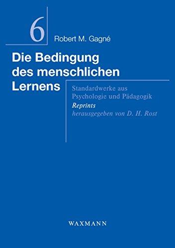 Die Bedingung des menschlichen Lernens (Standardwerke aus Psychologie und Pädagogik - Reprints)
