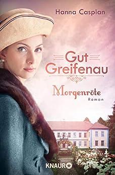 Cover: Caspian, Hanna - Gut Greifenau 03 - Morgenroete