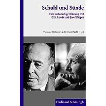 Schuld und Sünde: Eine notwendige Klärung mit C.S. Lewis und Josef Pieper