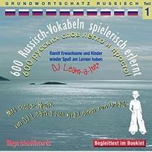 600 Russisch-Vokabeln spielerisch erlernt - Grundwortschatz Teil 1: Damit wir und unsere Kinder wieder Spaß am Lernen haben. Mit cooler Musik von DJ ... 99g , in deutscher und italienischer Sprache.