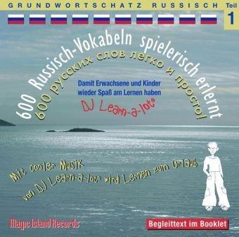 600 Russisch-Vokabeln spielerisch erlernt - Grundwortschatz Teil 1: Damit wir und unsere Kinder wieder Spaß am Lernen haben. Mit cooler Musik von DJ ... 99g, in deutscher und italienischer Sprache.