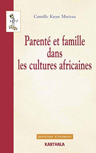 Parenté et famille dans les cultures africaines - Points de vue de l'anthropologie juridique (Questions d'enfances) par Camille Kuyu Mwissa